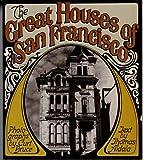 The Great Houses of San Francisco, Curt Bruce and Thomas Aidala, 0394707737