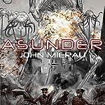 Asunder: War Between Worlds | John Mierau