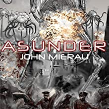 Asunder: War Between Worlds Audiobook by John Mierau Narrated by John Mierau