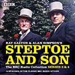 Steptoe & Son: Series 3 & 4: 16 episodes of the classic BBC radio sitcom | Ray Galton,Alan Simpson