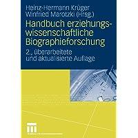 Handbuch Erziehungswissenschaftliche Biographieforschung (German Edition): 2., Uberarbeitete und Aktualisierte Auflage