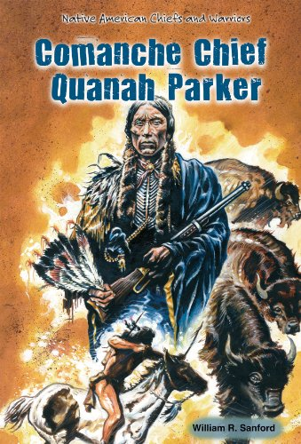 Comanche Chief Quanah Parker (Native American Chiefs and Warriors)
