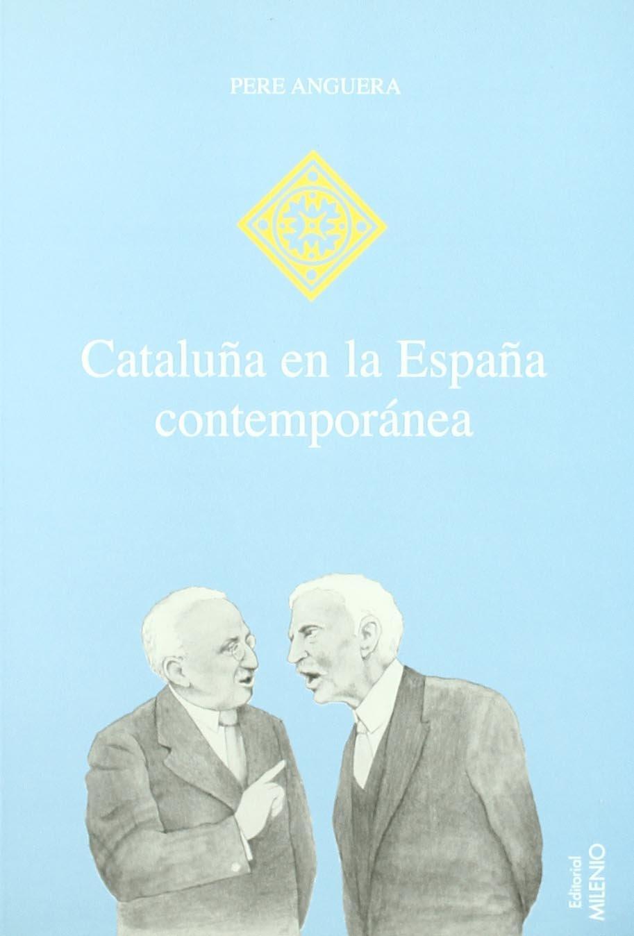Cataluña en la España contemporánea (Hispania): Amazon.es: Anguera, Pere, Lladonosa, Manuel, Fernández, Roberto: Libros