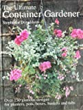 The Ultimate Container Gardener, Stephanie Donaldson, 1901289389