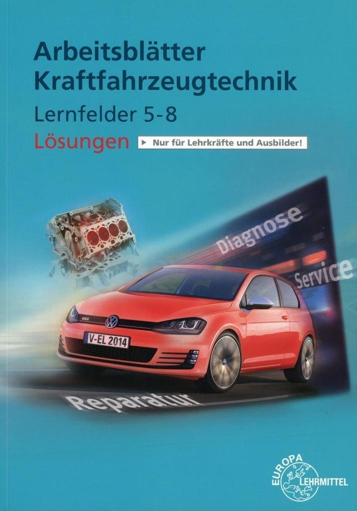 Lösungen zu 22712: Lösungen Arbeitsblätter Kfz Lernfelder 5-8 ...