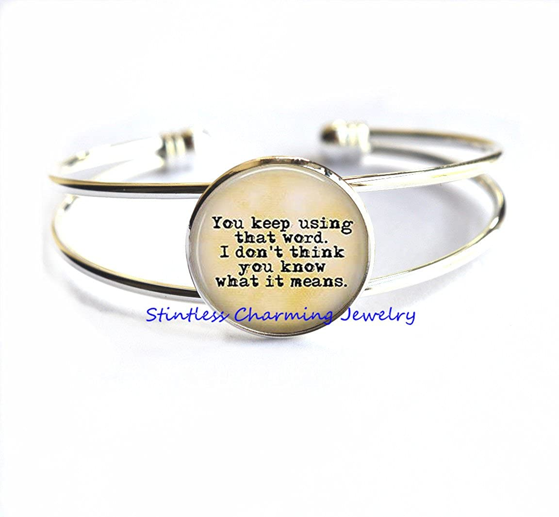 I dont think you know what it means Charm Bracelet,literary jewelry,Motivational Quote Bracelet,literature Bracelet You keep using that word
