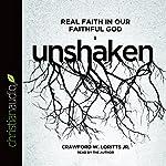 Unshaken: Real Faith in Our Faithful God | Crawford W. Loritts Jr.