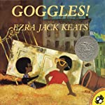 Goggles!  | Ezra Jack Keats