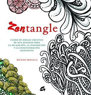 El Arte Del Zentangle 50 Dibujos Disenos E Ideas Inspiradoras Para