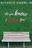 Do You Know I Love You?