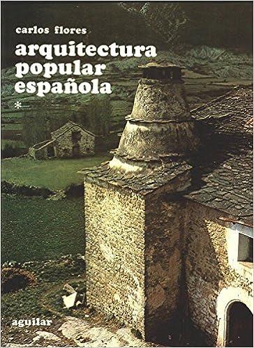 Arquitectura popular españolaobra completa Colección Imagen de España: Amazon.es: Flores, Carlos: Libros