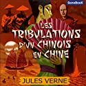 Les tribulations d'un chinois en Chine Performance by Jules Verne Narrated by Antoine Blanquefort, Sandrine Briard, Eric Boucher, Victor Vestia