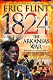 1824: The Arkansas War (The Trail of Glory)