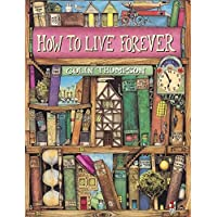 How To Live Forever (Red Fox Picture Books)