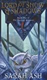 Lord of Snow and Shadows [Book One of The Tears of Artamon].