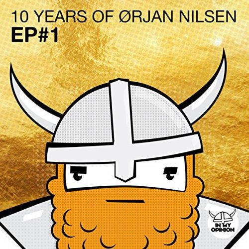 10 Years Of Orjan Nilsen EP#1