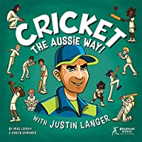 Cricket - The Aussie Way! with Justin Langer