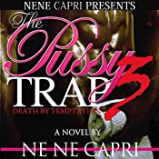 The Pussy Trap 3: Death by Temptation | NeNe Capri