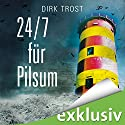 24/7 für Pilsum (Jan de Fries 2) Audiobook by Dirk Trost Narrated by Jürgen Holdorf
