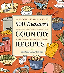 500 Treasured Country Recipes from Martha Storey and Friends