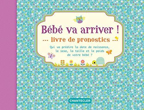 Bebe Va Arriver Livre De Pronostics 9782803458622