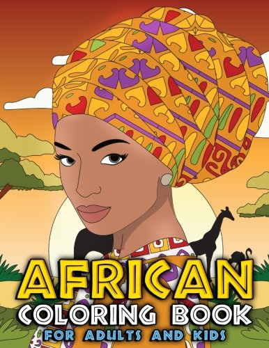 Books : African Coloring Book for Adults and Kids: Traditional African American Heritage & Culture Inspired Art and Designs to Relieve Stress and Relax with ... is Beautiful Activity Books) (Volume 1)