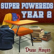 Super Powereds: Year 2: Super Powereds, Book 2 Audiobook by Drew Hayes Narrated by Kyle McCarley