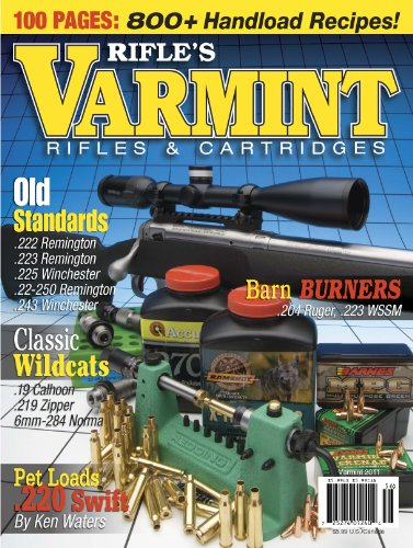 (Rifle Magazine - Varmint Rifles and Cartridges - 2011 (Volume 1))