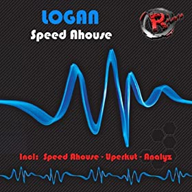 Logan - Speed Ahouse