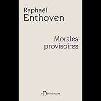 Morales provisoires (EDITIONS DE L'O)