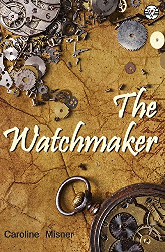The Watchmaker by [Misner, Caroline]