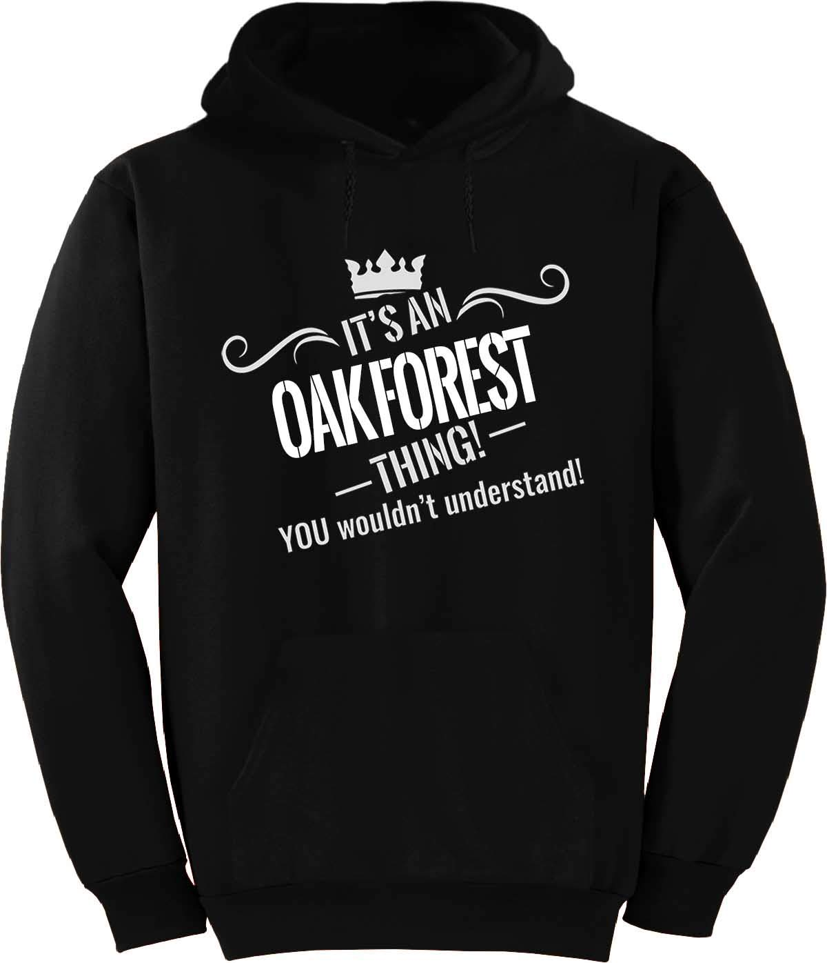 It's an Oak Forest Thing. You Wouldn't Understand! Crown Hoodie Black