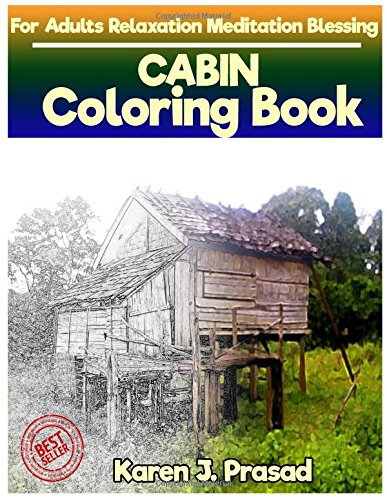Download CABIN Coloring book for Adults Relaxation  Meditation Blessing: Sketches Coloring Book Grayscale Pictures ebook