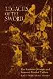 Legacies of the Sword, Karl F. Friday and Seki Humitake, 0824818474