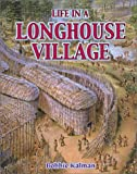 Life in a Longhouse Village (Native Nations of North America)