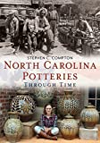 North Carolina Potteries Through Time (America Through Time)