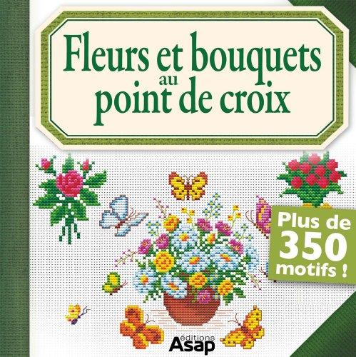 Fleurs et bouquets au point de croix (French Edition) (Free Download Books Pdf)