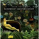 Rainforest Vacation Dream