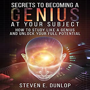 Secrets to Becoming a Genius at Your Subject Audiobook