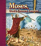 Moses, Gods Chosen Leader, Concordia Publishing House, 075861909X