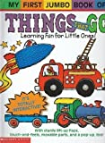 img - for My First Jumbo Book Of Things That Go book / textbook / text book