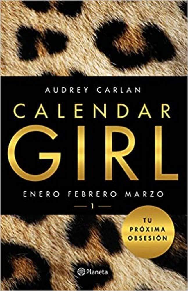 Calendar Girl 1: Enero, febrero, marzo Planeta Internacional ...