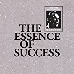 The Essence of Success | Earl Nightingale