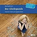 Das Glückspuzzle: Stück für Stück zum eigenen Glück Hörbuch von Bea Engelmann Gesprochen von: Ulla Evrahr