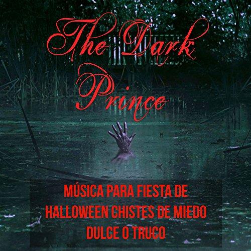 The Dark Prince - Música para Fiesta de Halloween Chistes de Miedo Dulce o Truco com Efectos de Sonidos Electro Instrumentales