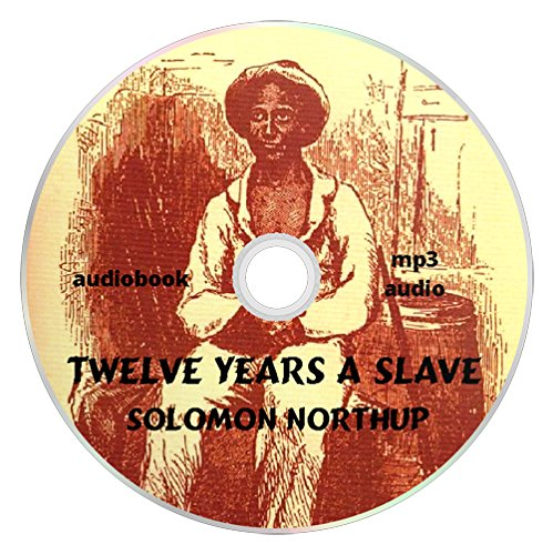 Twelve Years a Slave by Solomon Northup (LibriVox Audiobook) (mp3 CD) (12 Years a Slave)