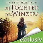 Die Tochter des Winzers | Kristen Harnisch