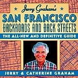 Jerry Graham's San Francisco: Backroads and Backstreets