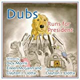img - for Dubs Runs for President by Dick Morris (2012-09-18) book / textbook / text book