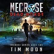 Dead Horde: Necrose Series, Book Two | Tim Moon